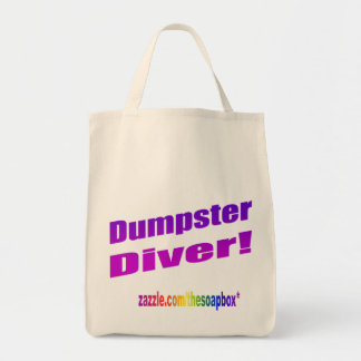Dumpster Diver! a sign of the times Canvas Bag