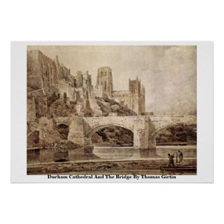 Durham Cathedral And The Bridge By Thomas Girtin Poster