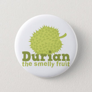 Durian the smelly fruit 6 cm round badge