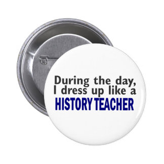 During The Day (History Teacher) 6 Cm Round Badge
