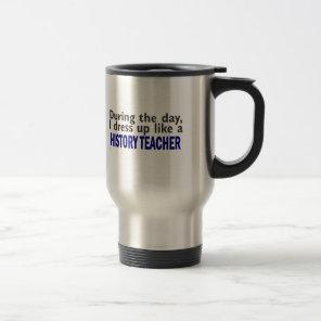 During The Day (History Teacher) Travel Mug