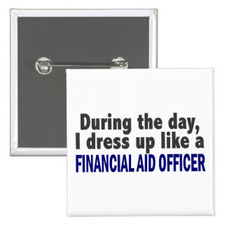 During The Day I Dress Up Financial Aid Officer 15 Cm Square Badge
