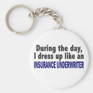 During The Day I Dress Up Insurance Underwriter Key Ring