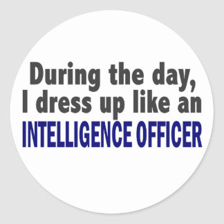 During The Day I Dress Up Intelligence Officer Sticker