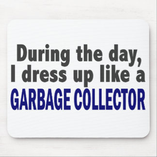 During The Day I Dress Up Like A Garbage Collector Mouse Pad