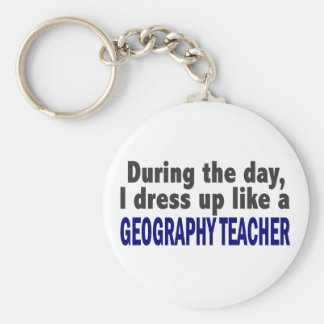 During The Day I Dress Up Like A Geography Teacher Basic Round Button Key Ring
