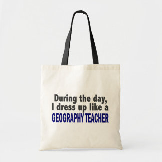During The Day I Dress Up Like A Geography Teacher Budget Tote Bag