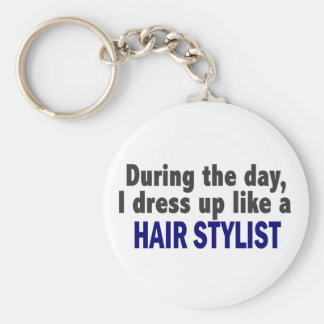 During The Day I Dress Up Like A Hair Stylist Key Ring