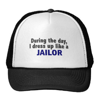 During The Day I Dress Up Like A Jailor Hat