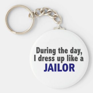 During The Day I Dress Up Like A Jailor Key Chains