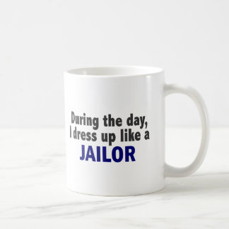 During The Day I Dress Up Like A Jailor Mugs