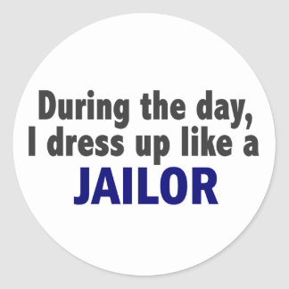 During The Day I Dress Up Like A Jailor Round Stickers