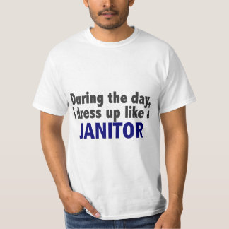 During The Day I Dress Up Like A Janitor