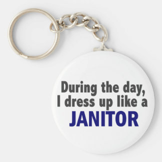 During The Day I Dress Up Like A Janitor Basic Round Button Key Ring