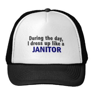 During The Day I Dress Up Like A Janitor Trucker Hat