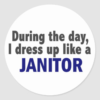 During The Day I Dress Up Like A Janitor Stickers