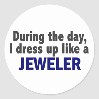 During The Day I Dress Up Like A Jeweler Round Sticker