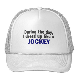 During The Day I Dress Up Like A Jockey Mesh Hat