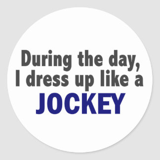 During The Day I Dress Up Like A Jockey Stickers