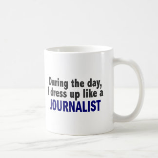 During The Day I Dress Up Like A Journalist Basic White Mug