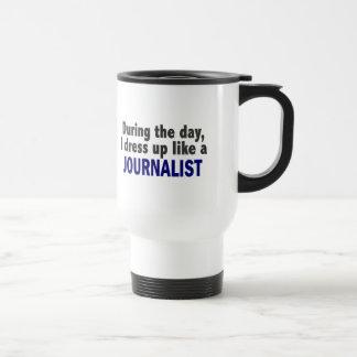 During The Day I Dress Up Like A Journalist Mug