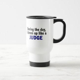During The Day I Dress Up Like A Judge Coffee Mug
