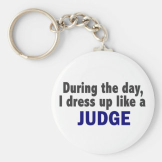 During The Day I Dress Up Like A Judge Basic Round Button Key Ring