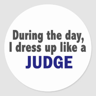During The Day I Dress Up Like A Judge Round Sticker