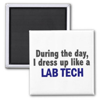 During The Day I Dress Up Like A Lab Tech Magnet