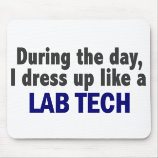During The Day I Dress Up Like A Lab Tech Mousepad