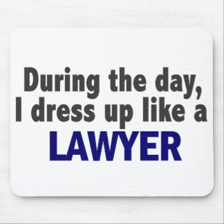 During The Day I Dress Up Like A Lawyer Mouse Mat