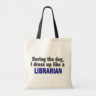 During The Day I Dress Up Like A Librarian Tote Bag