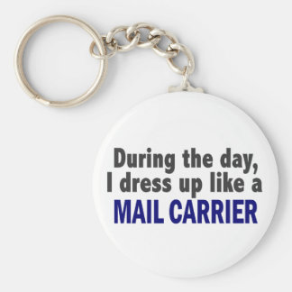 During The Day I Dress Up Like A Mail Carrier Key Chain