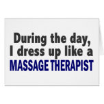 During The Day I Dress Up Like A Massage Therapist Greeting Cards