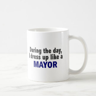 During The Day I Dress Up Like A Mayor Basic White Mug