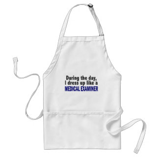 During The Day I Dress Up Like A Medical Examiner Standard Apron