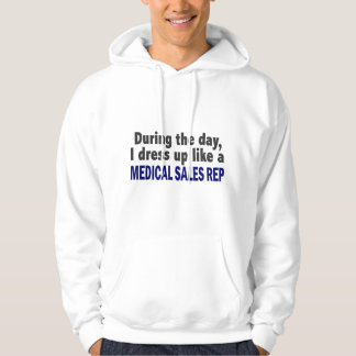 During The Day I Dress Up Like A Medical Sales Rep