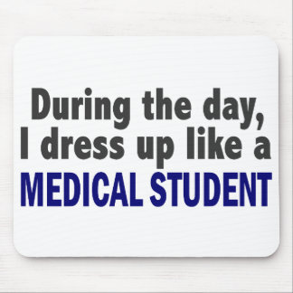 During The Day I Dress Up Like A Medical Student Mouse Mat