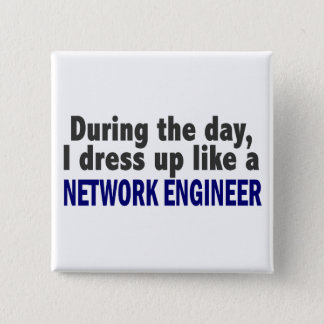 During The Day I Dress Up Like A Network Engineer 15 Cm Square Badge