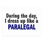 During The Day I Dress Up Like A Paralegal Post Card