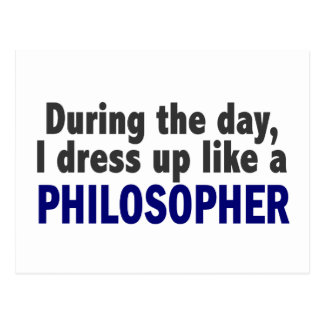 During The Day I Dress Up Like A Philosopher Postcard
