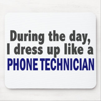 During The Day I Dress Up Like A Phone Technician Mouse Mat