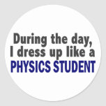 During The Day I Dress Up Like A Physics Student Round Stickers