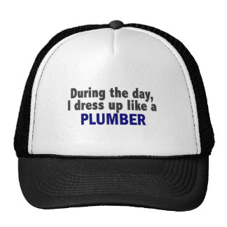 During The Day I Dress Up Like A Plumber Cap