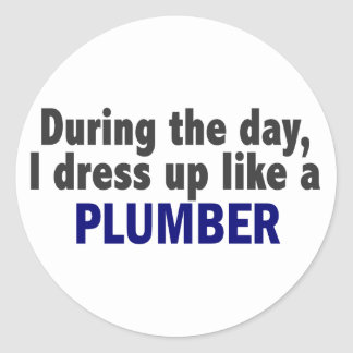 During The Day I Dress Up Like A Plumber Classic Round Sticker