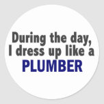 During The Day I Dress Up Like A Plumber Round Stickers