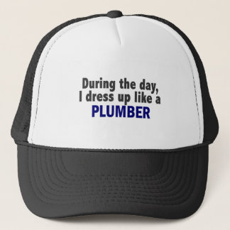 During The Day I Dress Up Like A Plumber Trucker Hat