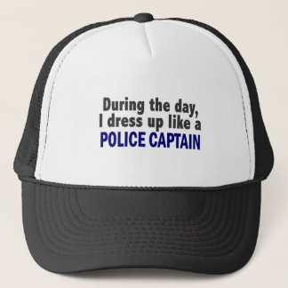 During The Day I Dress Up Like A Police Captain Trucker Hat
