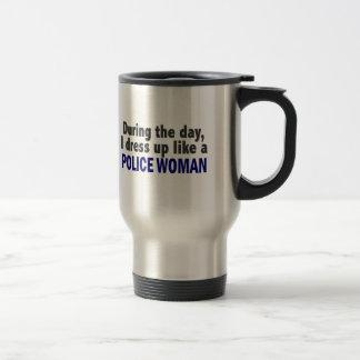 During The Day I Dress Up Like A Police Woman Coffee Mug