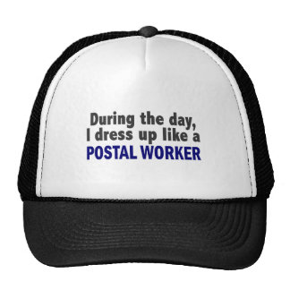 During The Day I Dress Up Like A Postal Worker Hat